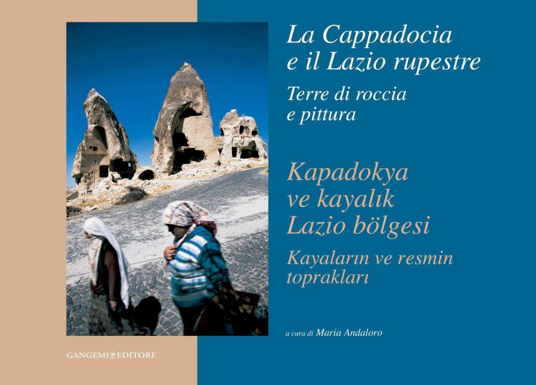 La Cappadocia e il Lazio rupestre.