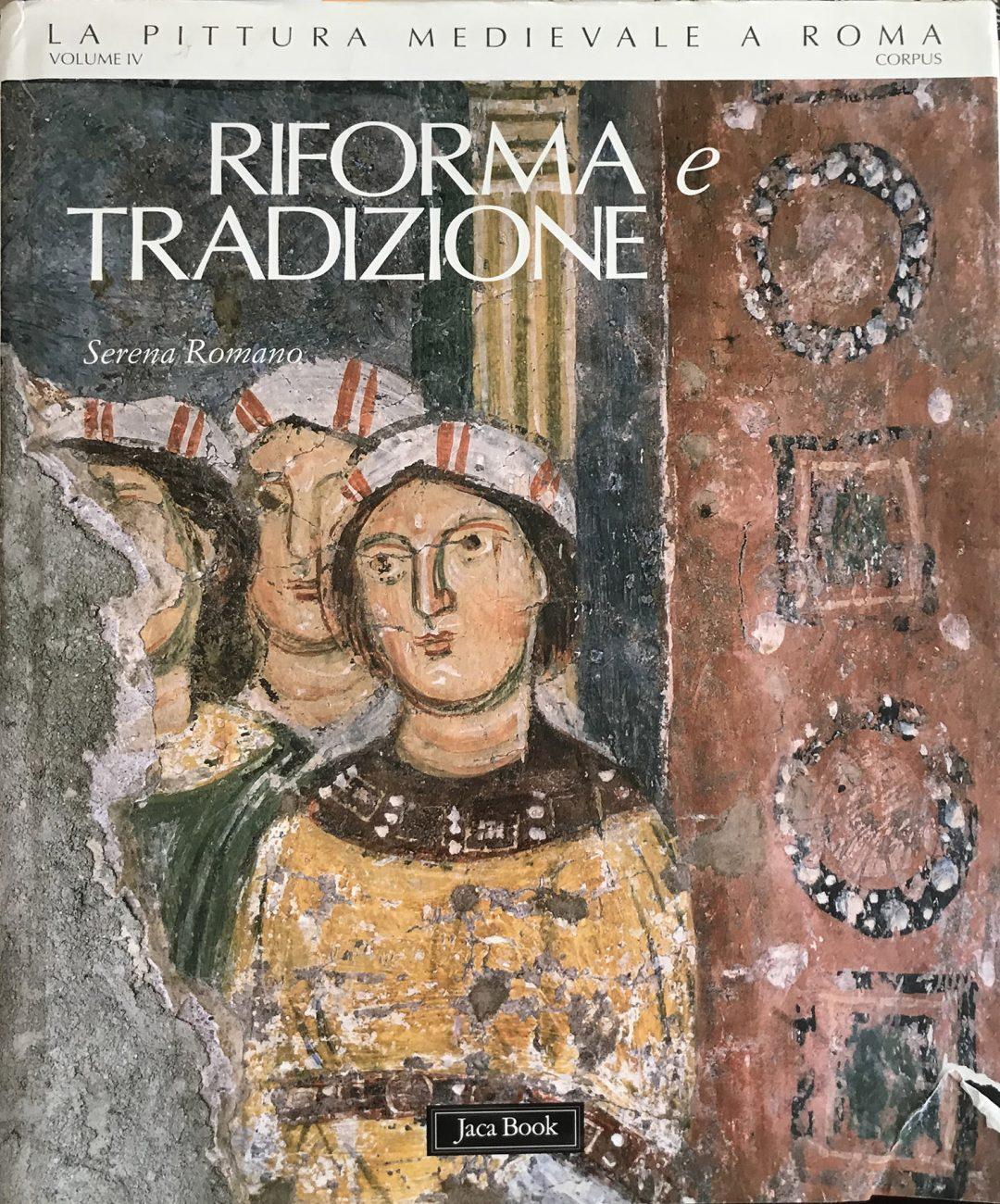 La Pittura Medievale a Roma. Corpus IV.