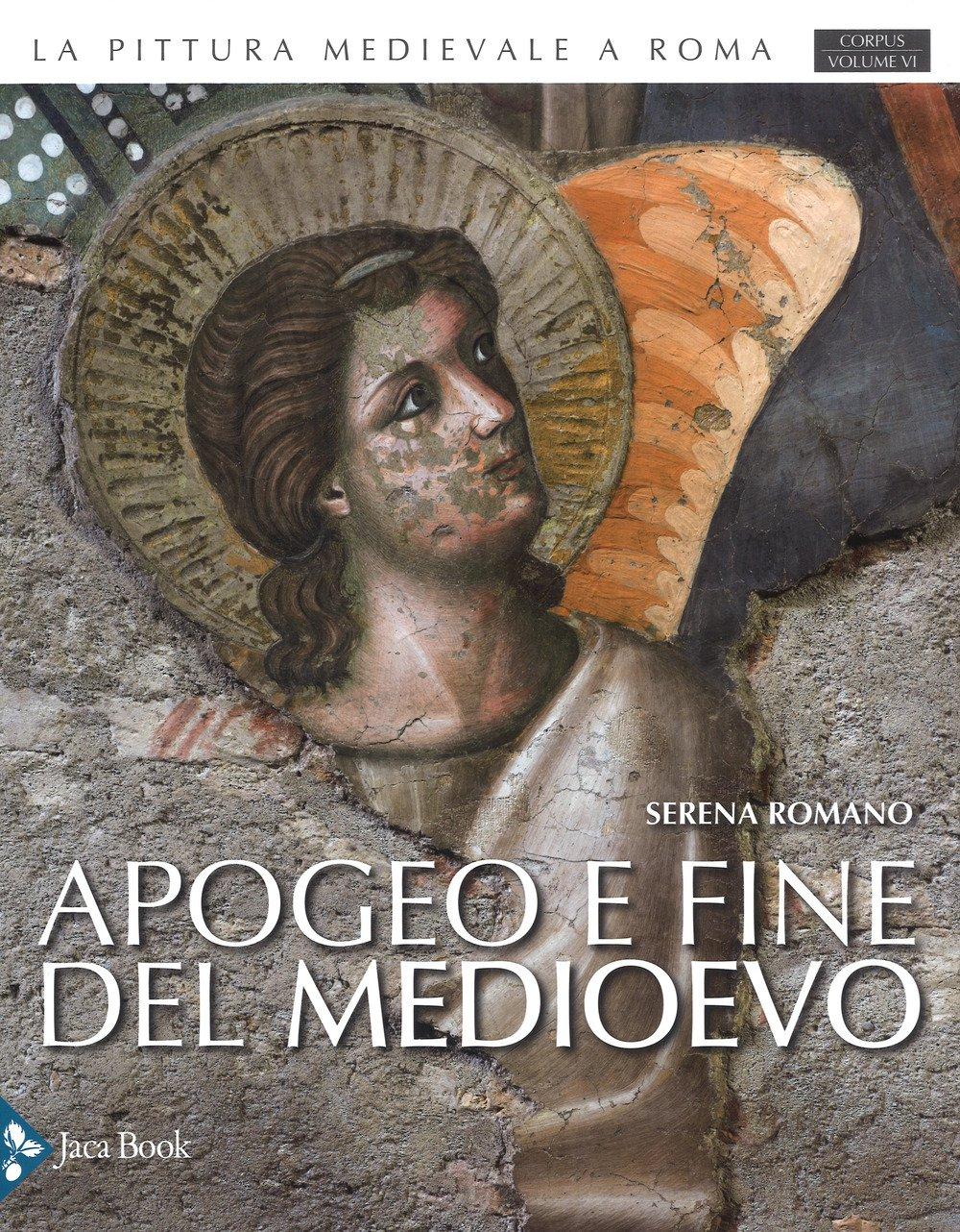 La Pittura Medievale a Roma. Corpus VI.