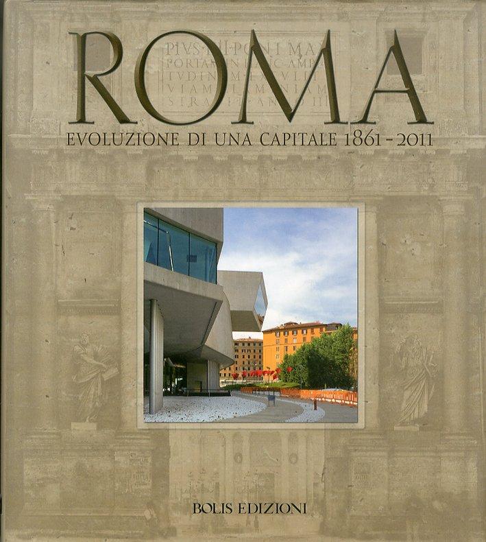 Roma. Evoluzione di una capitale 1861-2011